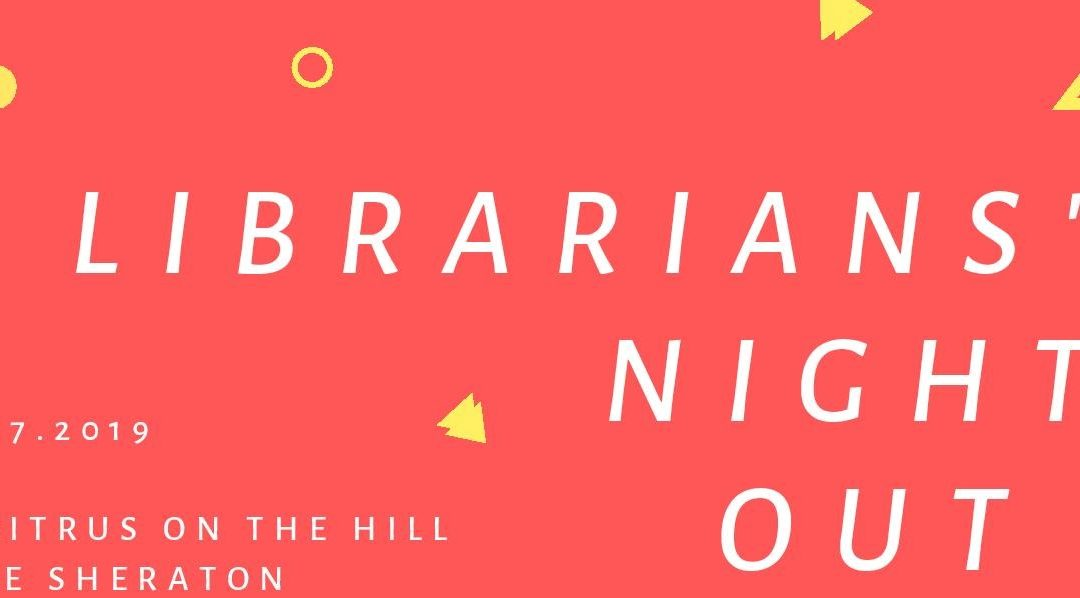 Librarians' Night Out Presented by LISSA