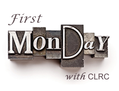 First Monday with CLRC